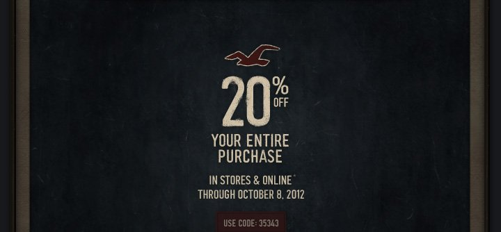 20% OFF YOUR ENTIRE PURCHASE