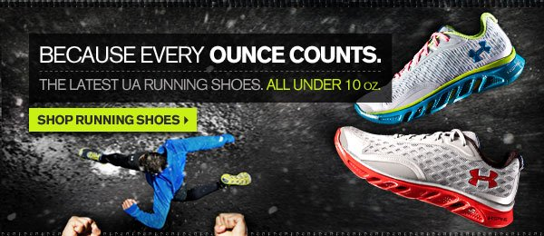 BECAUSE EVERY OUNCE COUNTS. SHOP RUNNING SHOES