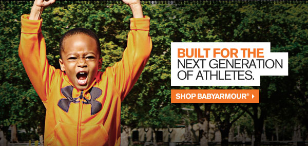 BUILT FOR THE NEXT GENERATION OF ATHLETES. SHOP BABYARMOUR®