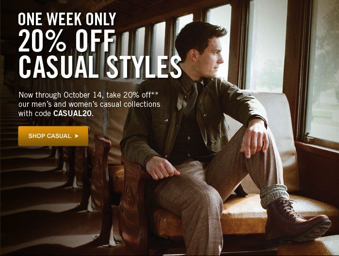 One Week Only 20% Off Casual Styles Take 20% off our men's & women's casual collections with code CASUAL20 Shop Casual