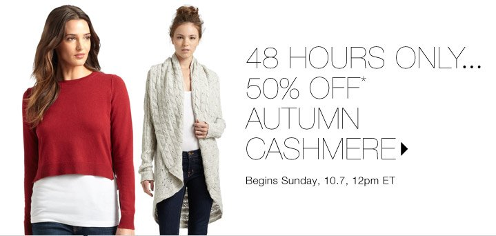 50% Off* Autumn Cashmere...Shop now