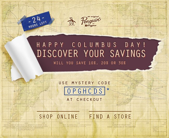 HAPPY COLUMBUS DAY! FIND YOUR SAVINGS - 24 HOURS LEFT