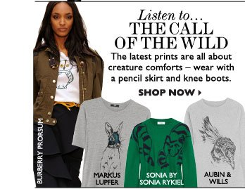 LISTEN TO...THE CALL OF THE WILD The latest prints are all about creature comforts – wear with a pencil skirt and knee boots. SHOP NOW