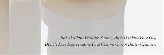 Anti-Oxidant Firming Serum, Anti-Oxidant Face Gel, Double Rose Rejuvenating Face Cream, Carrot Butter Cleanser.