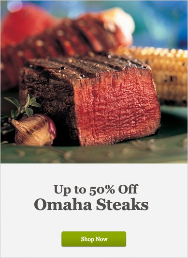 Up to 50% Off Omaha Steaks - Shop Now