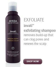 exfoliate. invati exfoliating shampoo. shop now