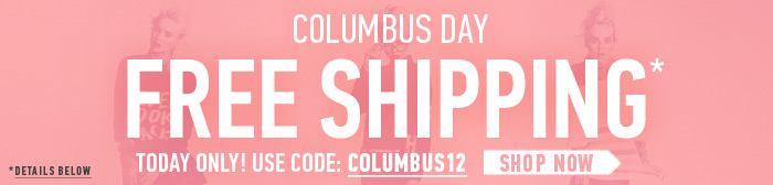 Columbus Day Sale - Free Shipping No Minimum - Shop Now