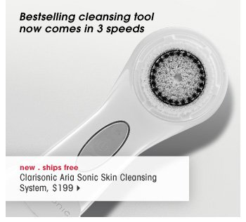 bestselling cleansing tool now comes in 3 speeds. new . ships for free. Clarisonic Aria Sonic Skin Cleansing System, $199
