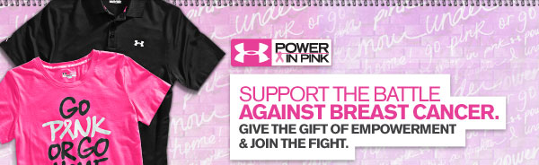 SUPPORT THE BATTLE AGAINST BREAST CANCER - SHOP UA POWER IN PINK™
