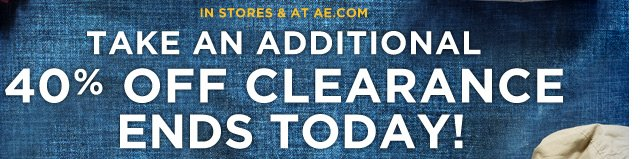 In Stores & At AE.com | Take An Additional 40% Off Clearance Ends Today!