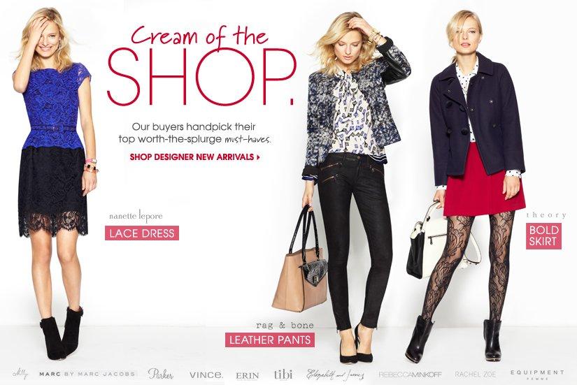 Cream of the SHOP. SHOP DESIGNER NEW ARRIVALS