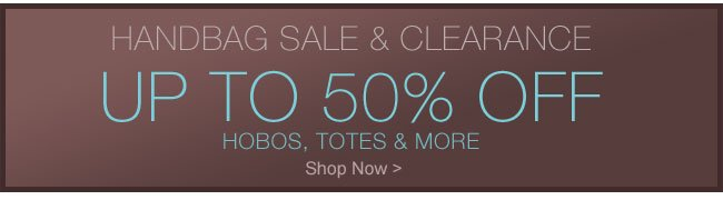 Handbag Sale & Clearance - Shop Now >