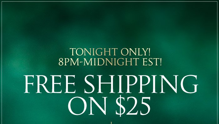 Free Shipping on $25 + $15 Off $100