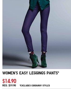 Women's Easy Leggings Pants* $14.90 REG.  $19.90*Excludes corduroy styles