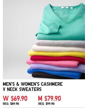 Men's & Women's Cashmere V Neck Sweaters.  w $69.90 m $79.90 REG. $89.90 REG. $99.90