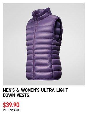 Men's & Women's Ultra Light Down Vests  $39.90 REG. $49.90