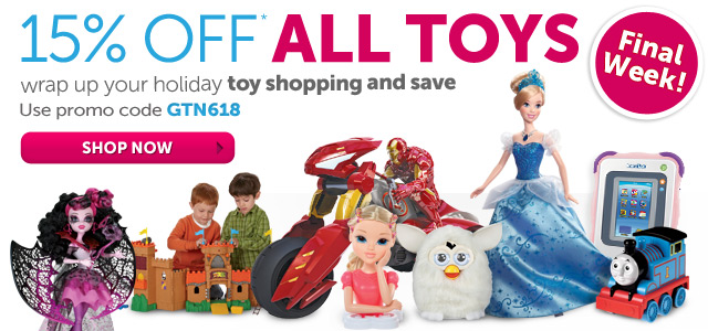 15 OFF* ALL TOYS - wrap up your holiday toy shopping and save. Use promo code GTN618 - Shop Now