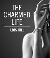 Lay on the charms. Lois Hill.