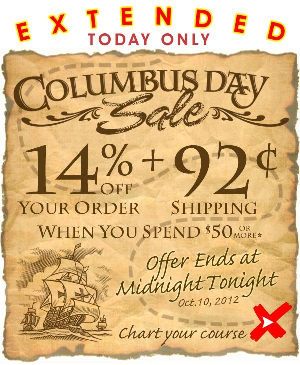 Extended Offer - Today Only - Hurry! Only a few hours left - Offer ends at midnight tonight - Columbus Day Sale - 14% off + 92¢ Shipping when you spend $50 or more* Offer good only Today - Wed. October 10, 2012 - Shop Now!