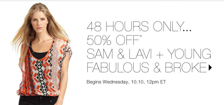 50% Off* Sam & Lavi + more...Shop now