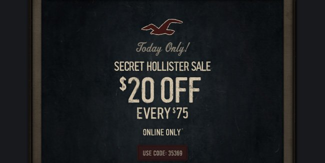 Today Only! Secret  Hollister Sale sale $20 every $75 Use Code 35369