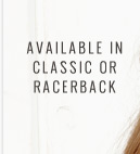 Available In Classic Or Racerback