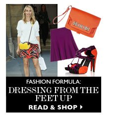 FASHION FORMULA: DRESSING FROM THE FEET UP READ & SHOP