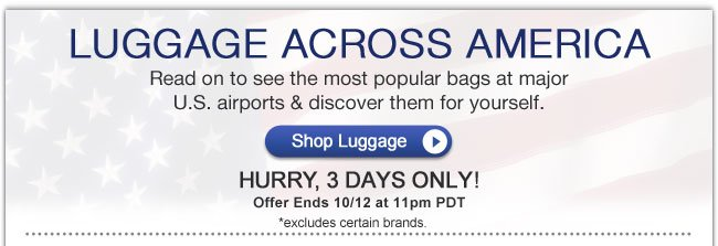 Luggage in the USA | Popular Luggage Across US International Airports | Hurry, 3 Days Only! |Offer ends 10/12 at 11pm PT | Shop Luggage