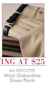 All Executive Wool Gabardine Dress Pants - Starting at $25 USD