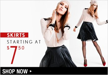 Skirts Starting at $7.50 - Shop Now
