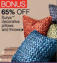 BONUS 65% OFF Surya™ decorative pillows and throws