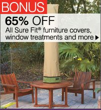 BONUS 65% OFF All Sure Fit® furniture covers, window treatments and more