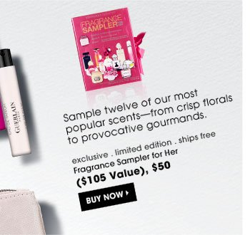 Sample twelve of our most popular scents-from crisp florals to provocative gourmands. exclusive . limited edition . ships for free | Fragrance Sampler for Her ($105 Value), $50 Buy Now