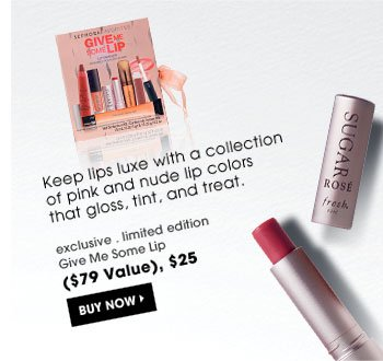 Keep lips luxe with a collection of pink and nude lip colors that gloss, tint, and treat. exclusive . limited edition | Give Me Some Lip ($79 Value), $25 Buy Now.