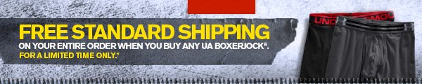 FREE STANDARD SHIPPING ON YOUR ENTIRE ORDER WHEN YOU BUY ANY UA BOXERJOCK®. FOR A LIMITED TIME ONLY*.