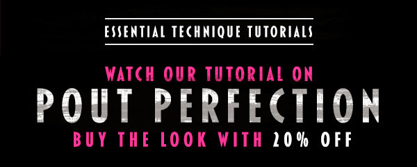 Watch the latest Essential Technique - Perfect Pout with 20% off for one week...