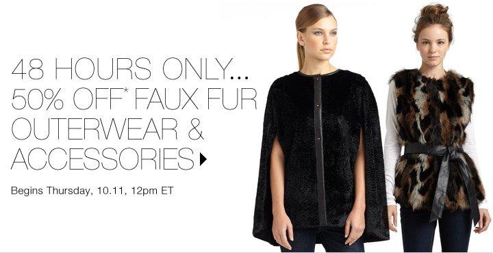 50% Off* Faux Fur Outerwear & Accessories…Shop now