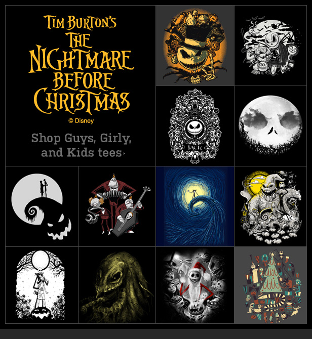Tim Burton's The Nightmare Before Christmas. Shop Guys, Girly, and Kids Tees.