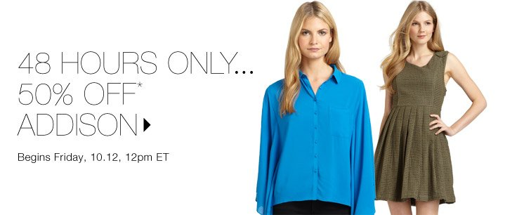 50% Off* ADDISON...Shop now