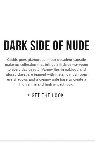 Dark Side Of Nude - Get The Look