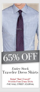 65% OFF* Entire Stock Traveler Dress Shirts