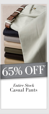 65% OFF* Entire Stock Casual Pants