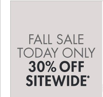 Fall Sale Extended - 30% Off Sitewide (Promotion ends 10.12.12 at 11:59PM/PT. Excludes  underwear, fragrance, rugs, sale and watches. Not valid on previous  purchases.)