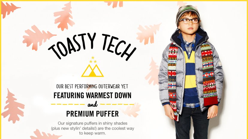 TOASTY TECH - OUR BEST PERFORMING OUTWEAR YET. FEATURING WARMEST DOWN and PREMIUM PUFFER