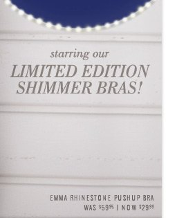 starring our Limited Edition Shimmer Bras! | Emma Rhinestone Pushup Bra | Was $59.95 | Now $29.99