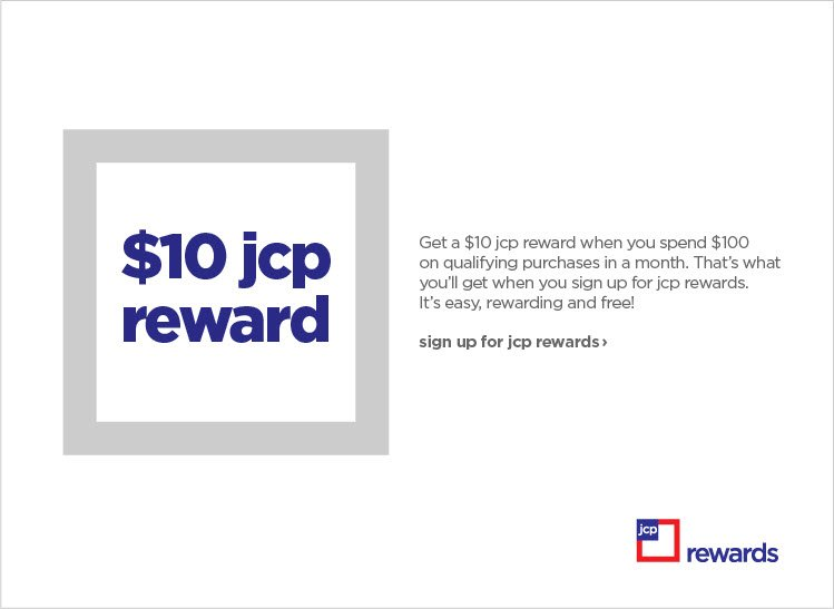 $10 jcp reward. sign up for jcp rewards›