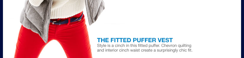 THE FITTED PUFFER VEST
