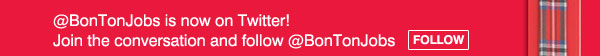 @BonTonJobs is now on Twitter! Join the conversation and follow  @BonTonJobs. Follow.