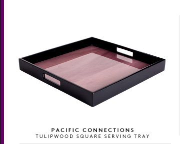 PACIFIC CONNECTIONS TULIPWOOD SQUARE SERVING TRAY