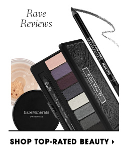 Rave reviews. Shop Top-Rated Beauty